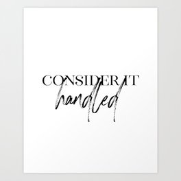 Consider It Handled, Office Wall Art, Gift For Her, Olivia Pope Quotes Art Print