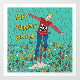 Be Funny Rain Art Print