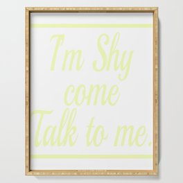 "Perfect Gift For Anti-Social Nerds Saying ""I'm Shy Come Talk To Me"" T-shirt Design Conversation Serving Tray"