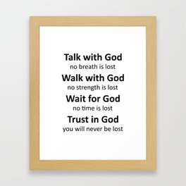 Trust in God, you will never be lost-black Framed Art Print