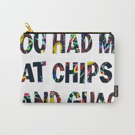 You Had Me At Chips & Guac Carry-All Pouch