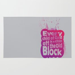 Every child of God is a chip off the old block Rug