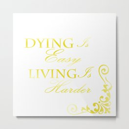 Hamilton: Dying is Easy Metal Print