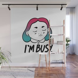 I'm Busy (Very Busy) Wall Mural