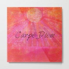 Carpe Diem quote Metal Print