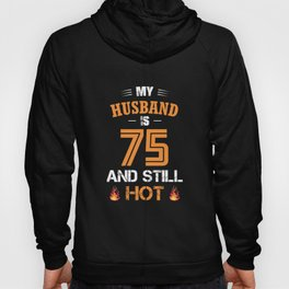 My HUSBAND is 75 and still hot Hoody