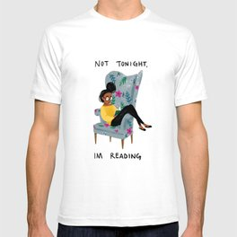 Not Tonight, I'm Reading T-shirt