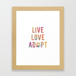 Live Love Adopt Framed Art Print
