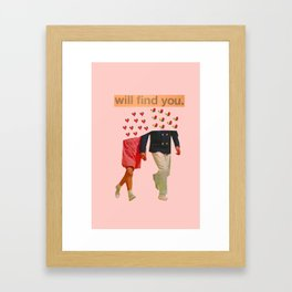 Will Find You Framed Art Print
