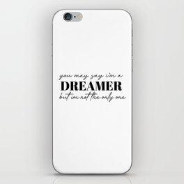you may say I'm a dreamer iPhone Skin