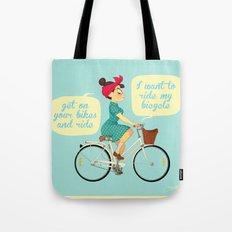 I want to ride my bike Tote Bag