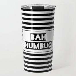Bah Humbug!! Travel Mug