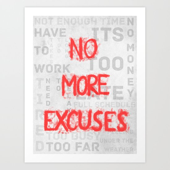 No More Excuses Art Print
