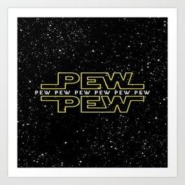 Pew Pew Stars Wars Art Print