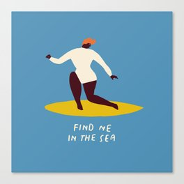 Find me in the sea Canvas Print