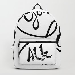 All you need is love - Lettering Black and White Backpack