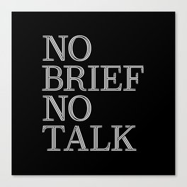 no brief no talk Canvas Print