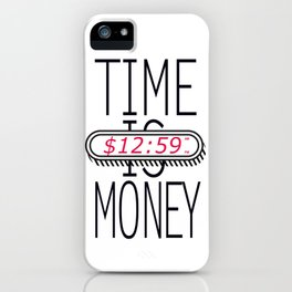 Time is Money iPhone Case