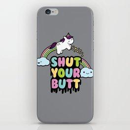 Shut Your Butt iPhone Skin