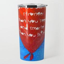 Braver than you believe... Travel Mug