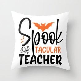 Spook Tacular Teacher Throw Pillow
