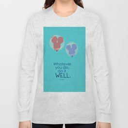 whatever you do, do it well Long Sleeve T-shirt