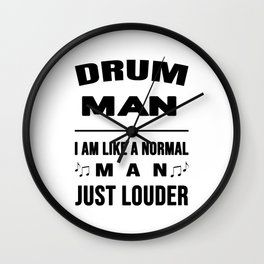 Drum Man Like A Normal Man Just Louder Wall Clock