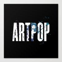 artpop Canvas Prints featuring ARTPOP by Greg21
