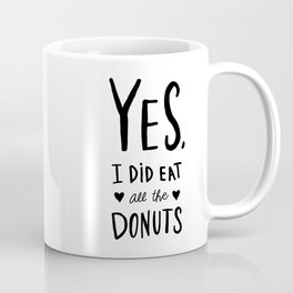 I ate all the donuts - hand lettered typography Coffee Mug