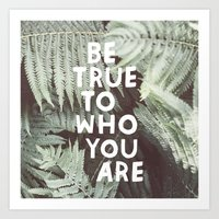 be true to who you are Art Print