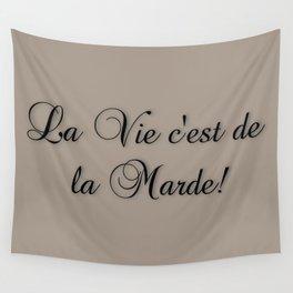 La Vie C'est De La Marde! Wall Tapestry