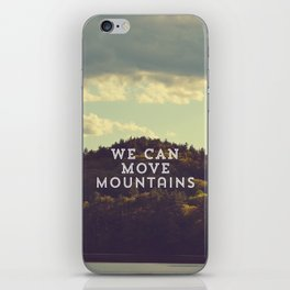 We Can Move Mountains iPhone Skin