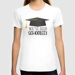 You've Been Schooled! T-shirt