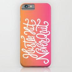 Hustle, Hit, Never Quit Slim Case iPhone 6s