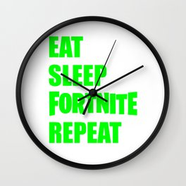 Eat Sleep Fort Nite Repeat Wall Clock