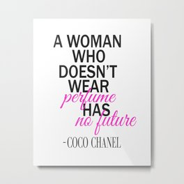 A Woman Who Doesn't Wear Perfume... Metal Print