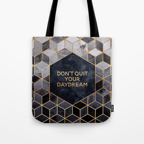 Don't quit your daydream Tote Bag