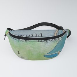 Keep shining beautiful one! The world needs your light! Fanny Pack