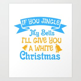 Bells Dirty Christmas Gift Shirt Art Print