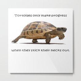 Tortoises Only Make Progress When They Stick Their Necks Out Metal Print
