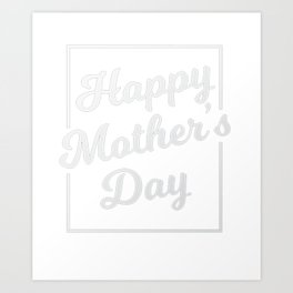 Happy Mother's Day T-Shirt Art Print