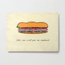 Ceci n'est pas un sandwich Metal Print