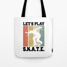 Let's Play S.K.A.T.E. T Shirt Skate TShirt Skater Shirt Vintage Gift Idea Tote Bag