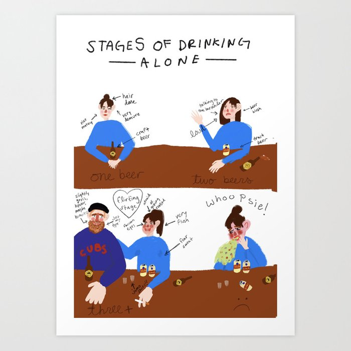 Stages of Drinking Alone Art Print