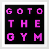 Go To The Gym Art Print