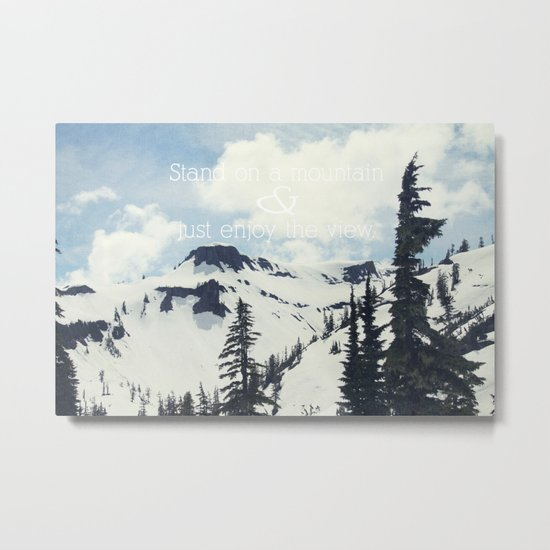 Stand On a Mountain Metal Print