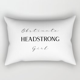 Obstinate Headstrong Girl: Pride and Prejudice Literary Gifts, Feminism Rectangular Pillow