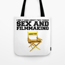 I only care about two things - SEX and FILMMAKING Tote Bag
