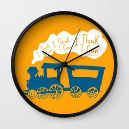 I Think I Can, I Think I Can, I Think I Can - The Little Engine that Could inspired Print Wall Clock