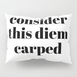 consider this diem carped Pillow Sham
